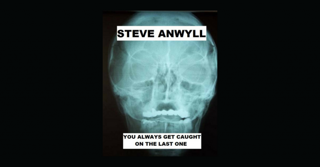YOU ALWAYS GET CAUGHT ON THE LAST ONE by Steve Anwyll