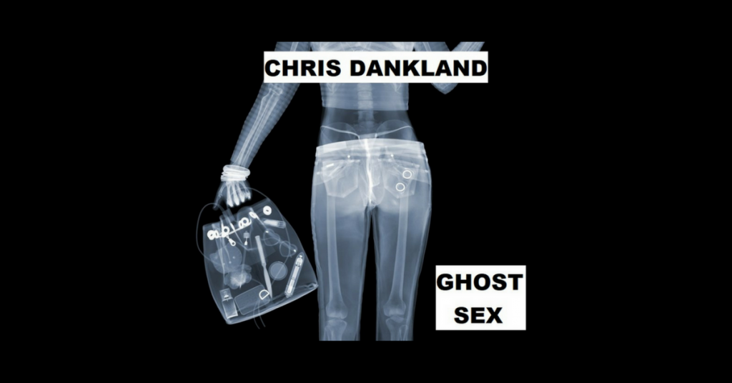 GHOST SEX by Chris Dankland