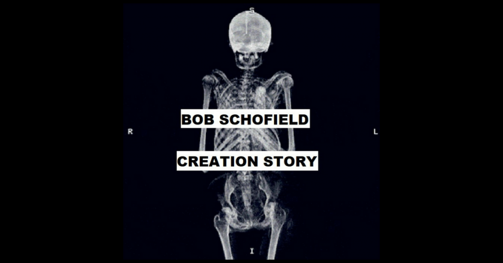 CREATION STORY by Bob Schofield