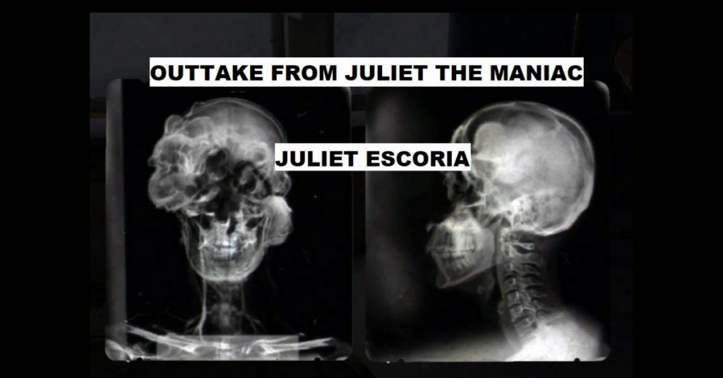 OUTTAKE FROM JULIET THE MANIAC by Juliet Escoria