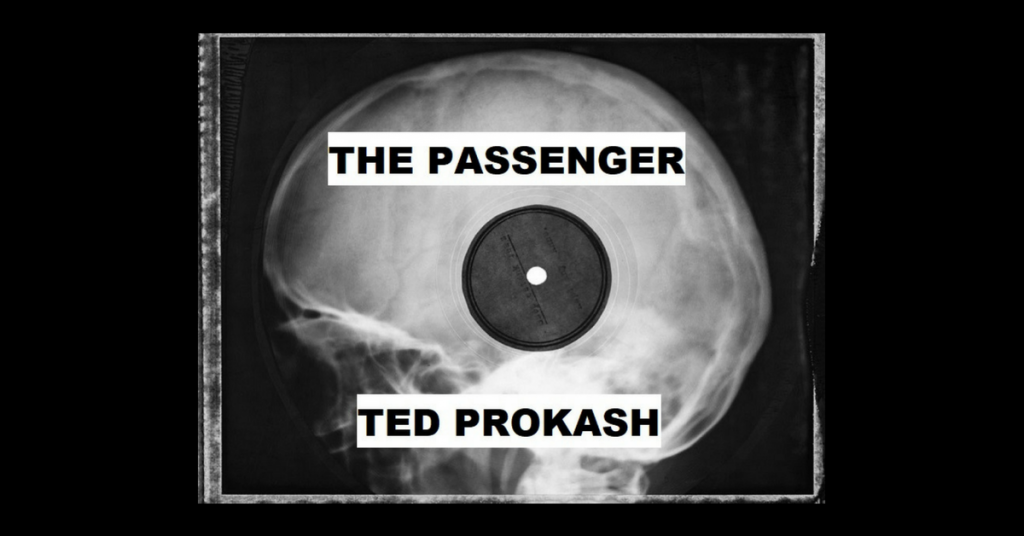 THE PASSENGER by Ted Prokash