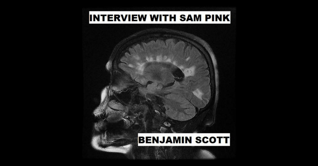 INTERVIEW WITH SAM PINK by Benjamin Scott