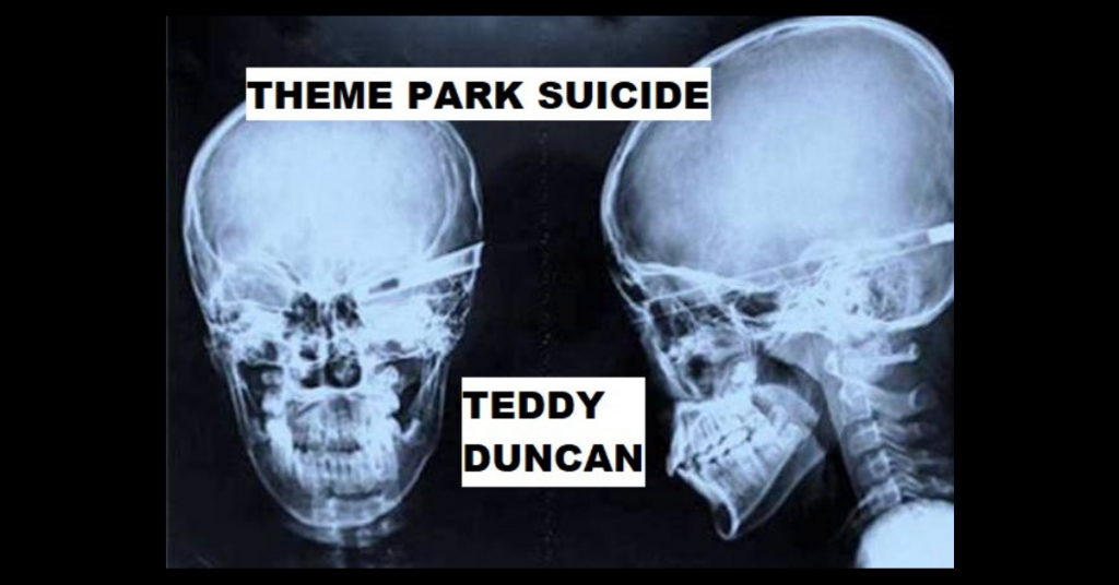 THEME PARK SUICIDE by Teddy Duncan