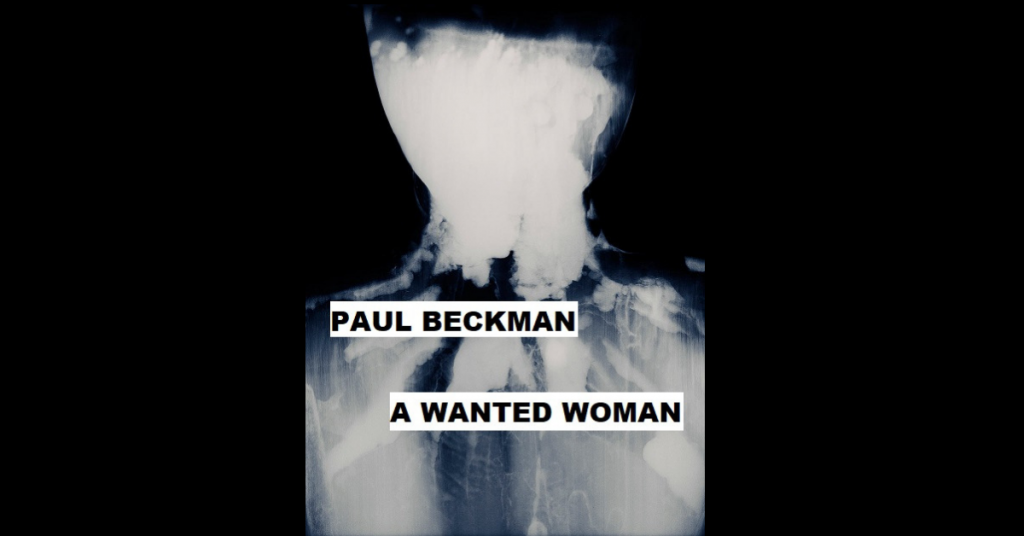 A WANTED WOMAN by Paul Beckman