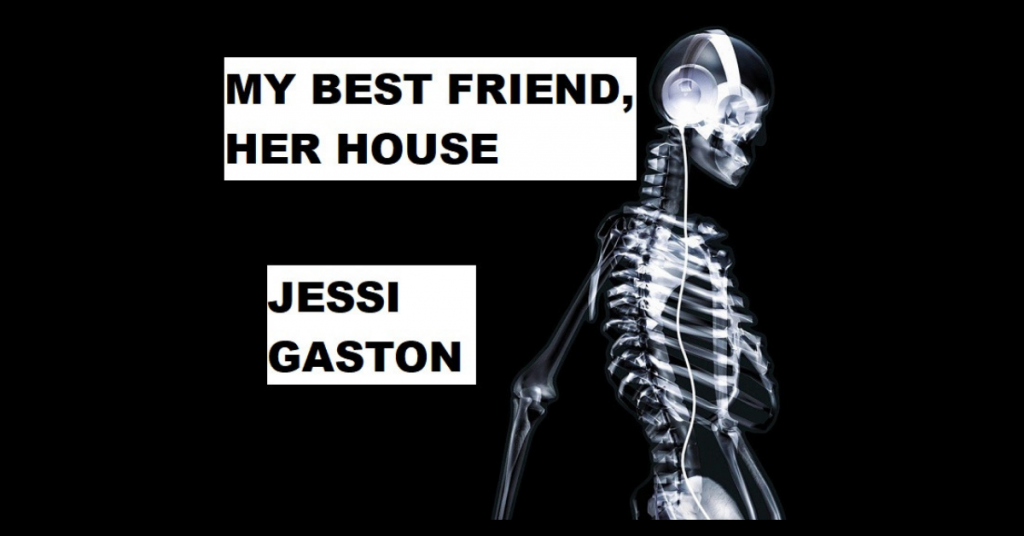 MY BEST FRIEND, HER BIG HOUSE by Jessi Gaston