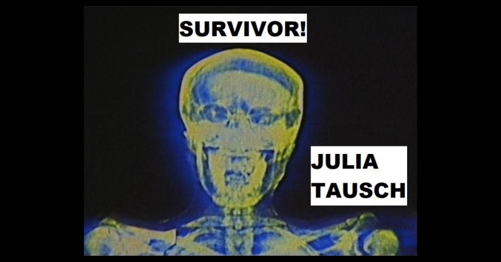SURVIVOR! by Julia Tausch