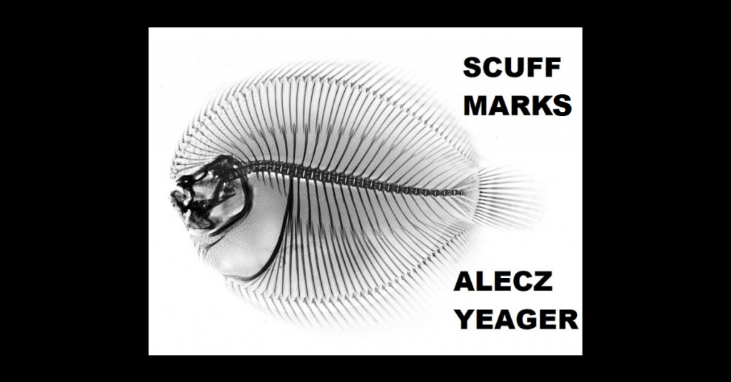 SCUFF MARKS by Alecz Yeager