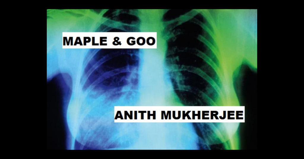 MAPLE & GOO by Anith Mukherjee