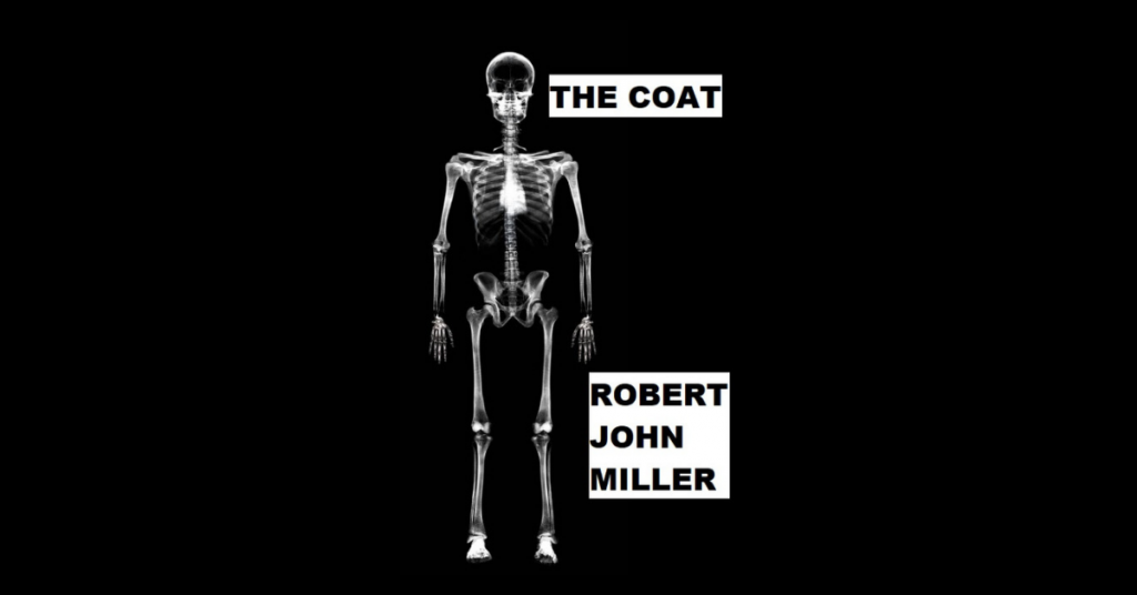 THE COAT by Robert John Miller