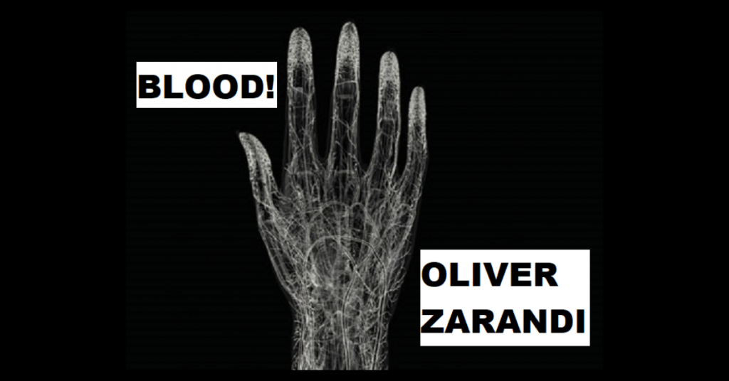 BLOOD! by Oliver Zarandi