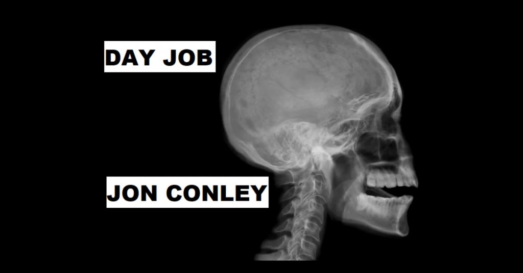DAY JOB by Jon Conley