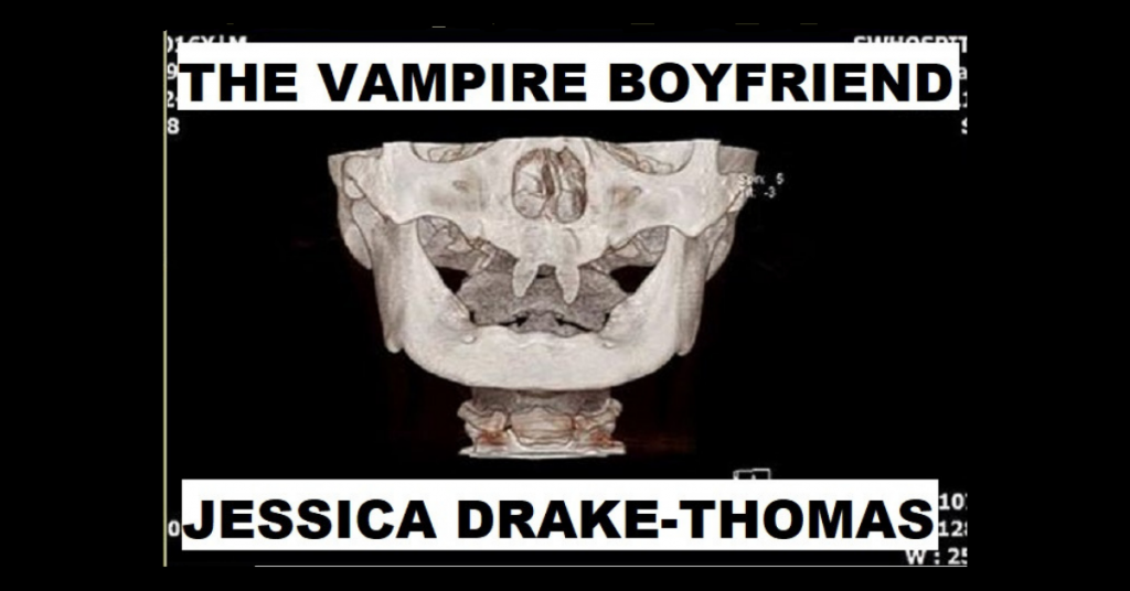 THE VAMPIRE BOYFRIEND by Jessica Drake-Thomas