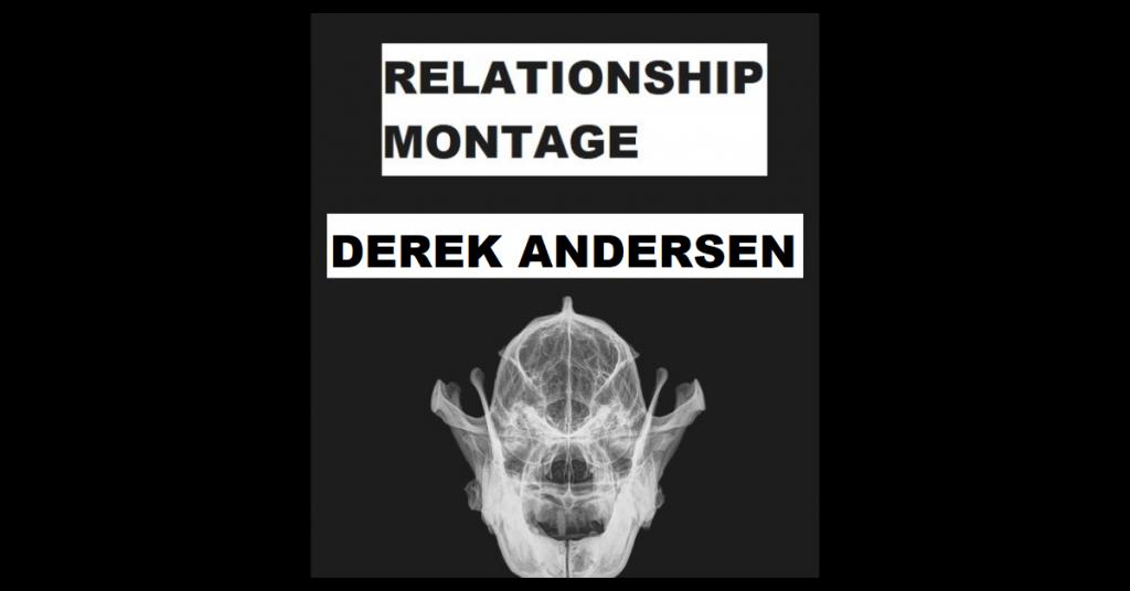 RELATIONSHIP MONTAGE by Derek Andersen