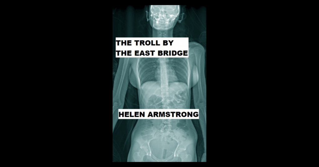 THE TROLL BY THE EAST BRIDGE by Helen Armstrong