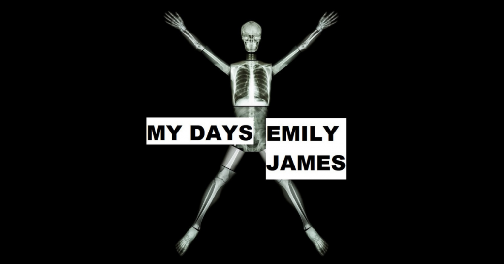 MY DAYS by Emily James