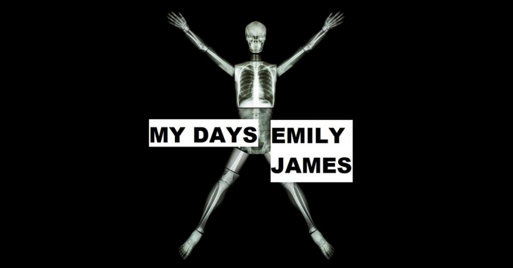 MY DAYS by Emily James