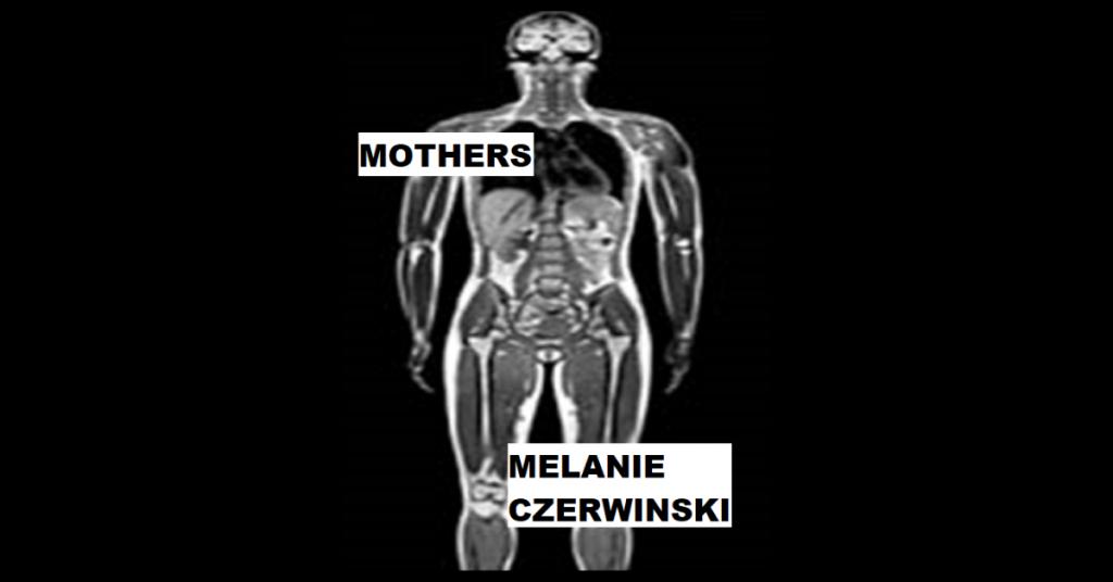 MOTHERS by Melanie Czerwinski