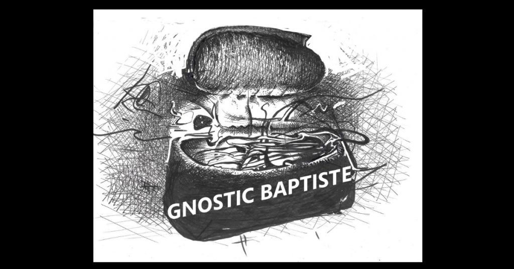 GNOSTIC BAPTISTE by Gregg Williard