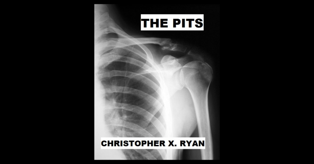 THE PITS by Christopher X. Ryan