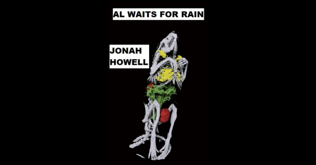 AL WAITS FOR RAIN by Jonah Howell