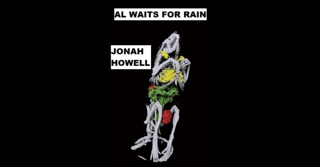 AL WAITS FOR RAIN by Jonah Howell