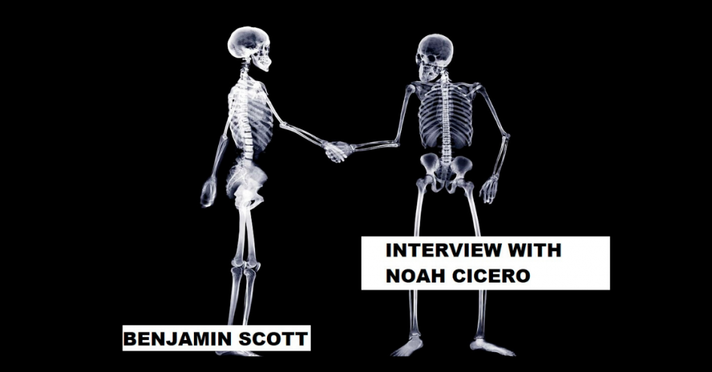 INTERVIEW WITH NOAH CICERO by Benjamin Scott