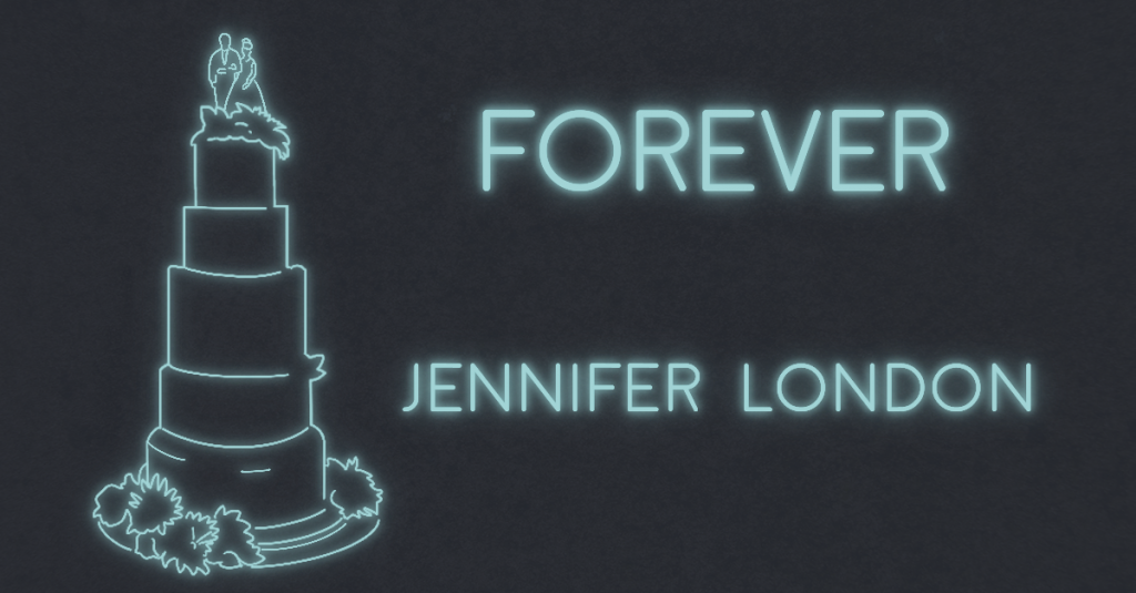FOREVER by Jennifer London