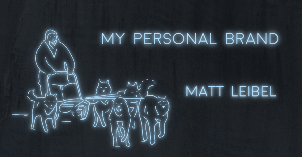 MY PERSONAL BRAND by Matt Leibel