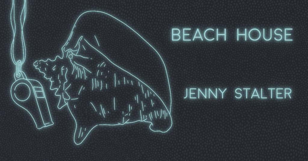 BEACH HOUSE by Jenny Stalter