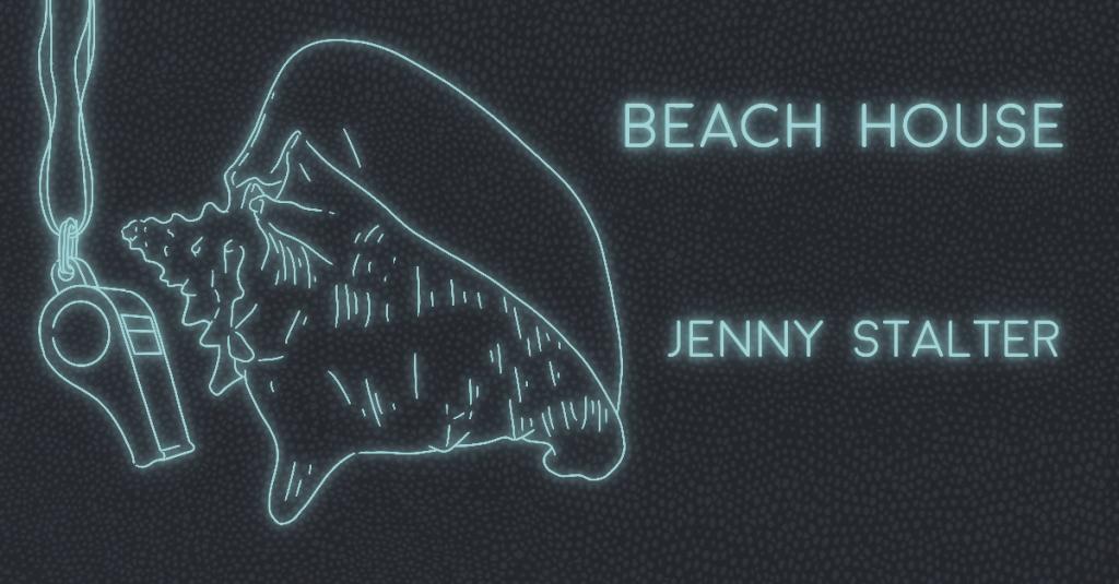 BEACH HOUSE by Jenny Stalter