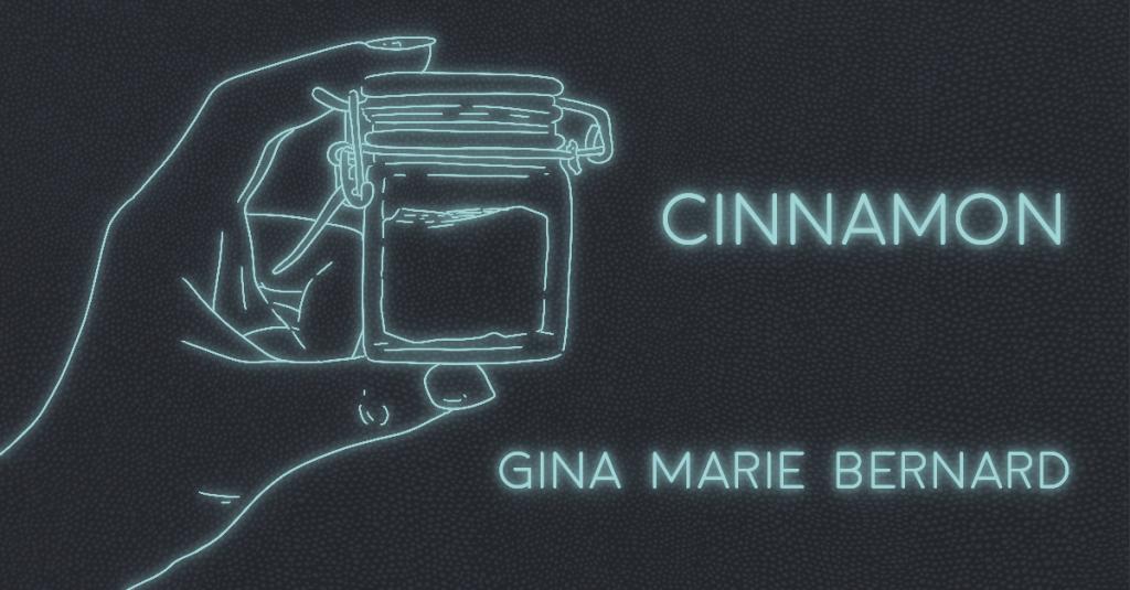 CINNAMON by Gina Marie Bernard