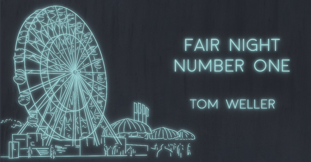 FAIR NIGHT NUMBER ONE by Tom Weller