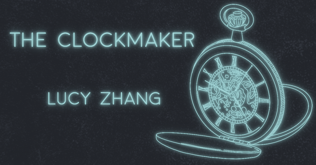 THE CLOCKMAKER by Lucy Zhang