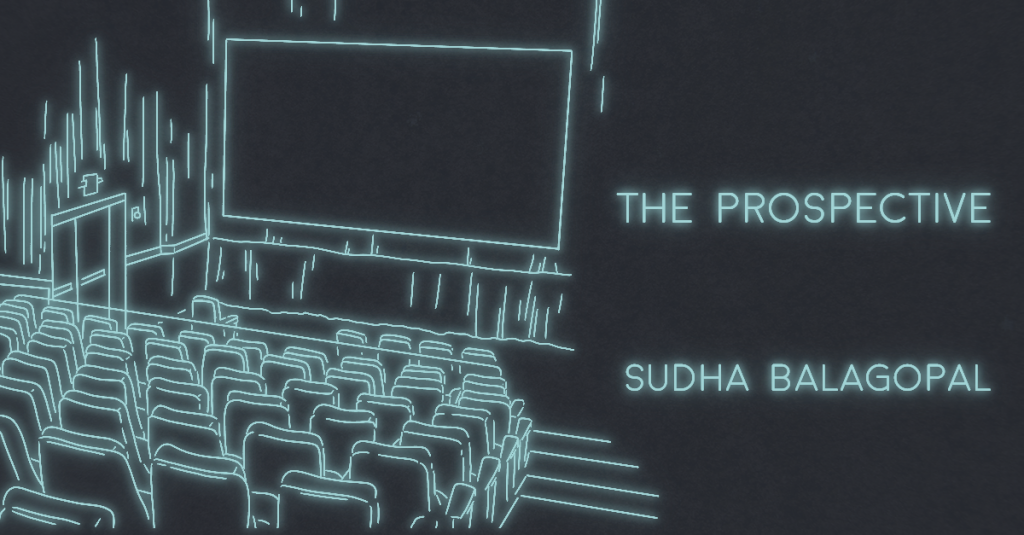 THE PROSPECTIVE, OR WHAT I TELL THE MAN IN THE CAFE by Sudha Balagopal