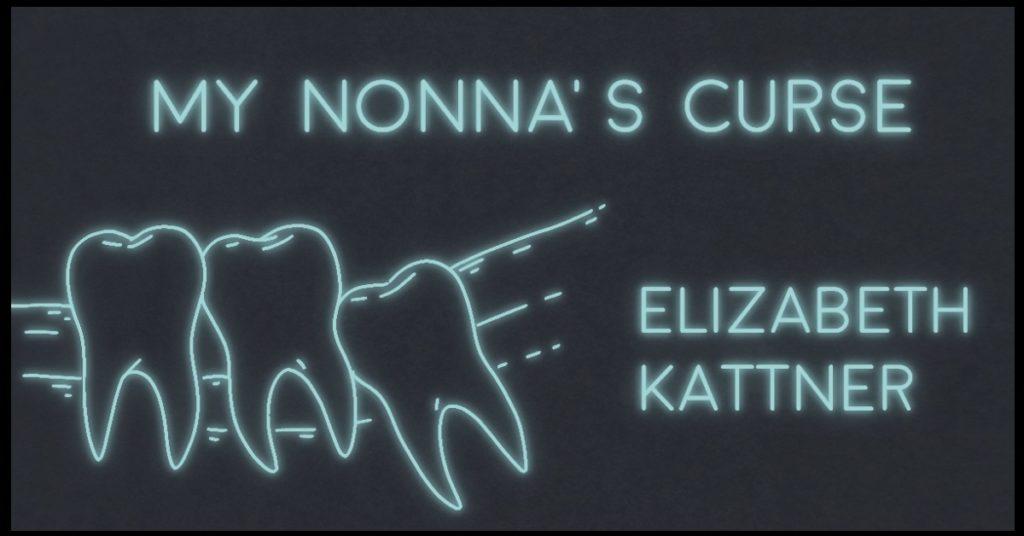 MY NONNA'S CURSE by Elizabeth Kattner