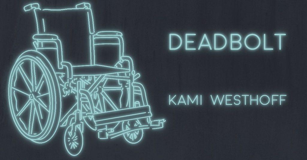 DEADBOLT by Kami Westhoff