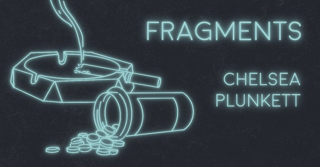 FRAGMENTS by Chelsea Plunkett