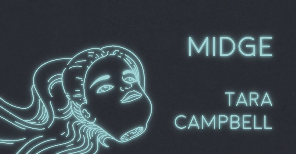 MIDGE by Tara Campbell