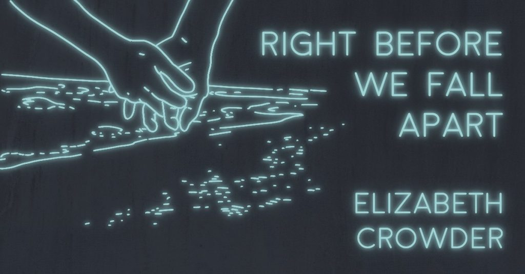 RIGHT BEFORE WE FALL APART by Elizabeth Crowder