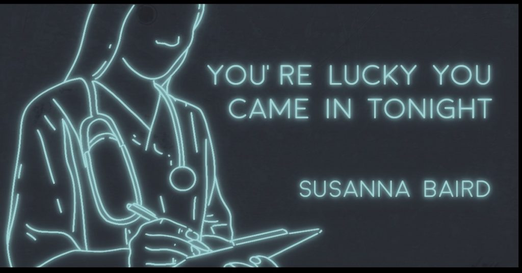 YOU'RE LUCKY YOU CAME IN TONIGHT by Susanna Baird
