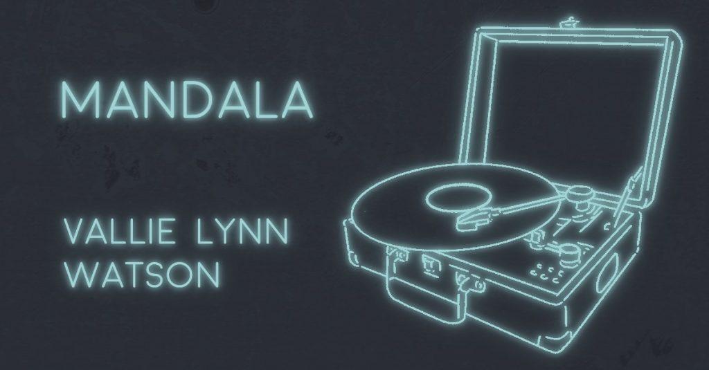 MANDALA by Vallie Lynn Watson