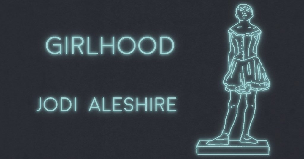GIRLHOOD by Jodi Aleshire