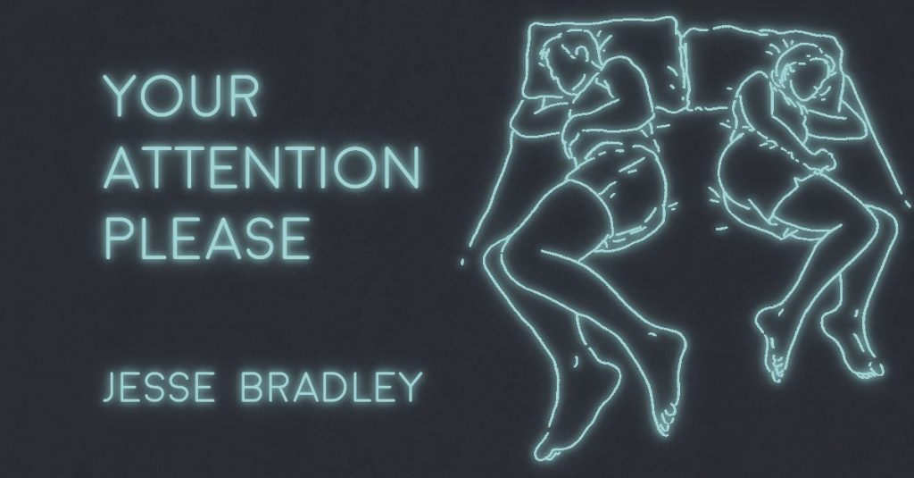 YOUR ATTENTION PLEASE by Jesse Bradley