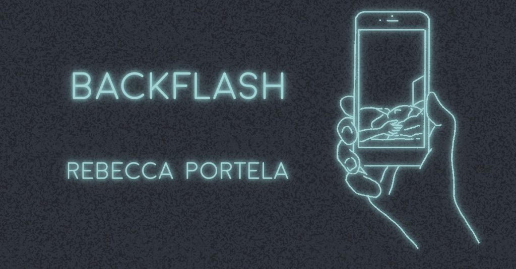 BACKFLASH by Rebecca Portela