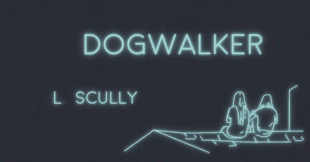 DOGWALKER by L Scully