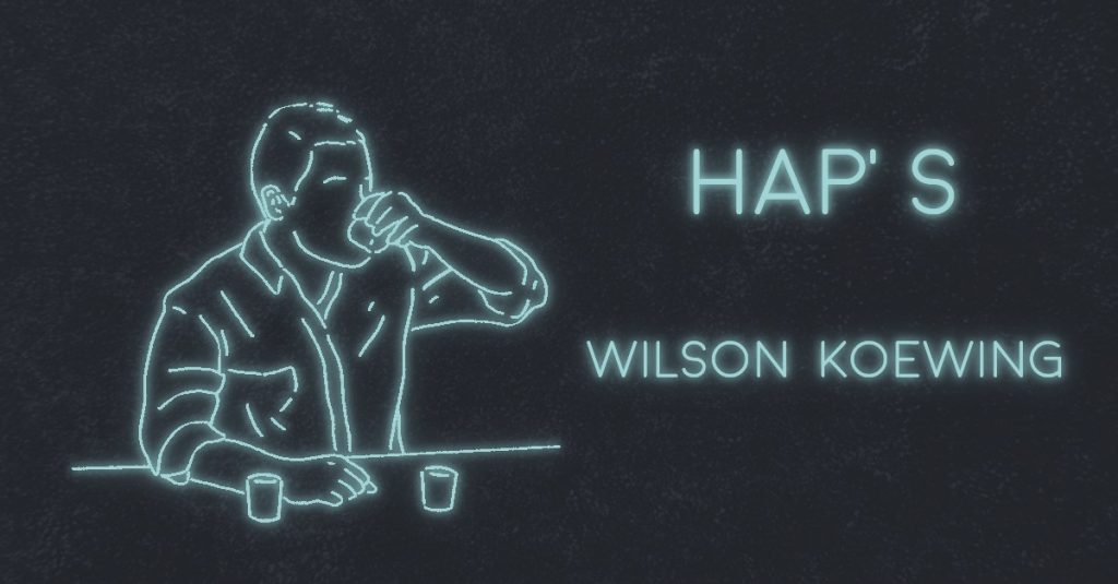 HAP'S by Wilson Koewing