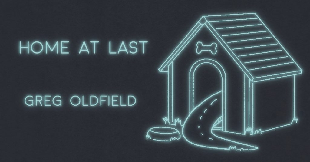HOME AT LAST by Greg Oldfield