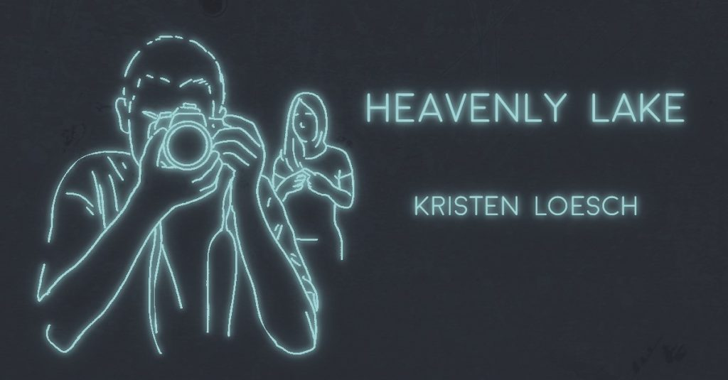 HEAVENLY LAKE by Kristen Loesch