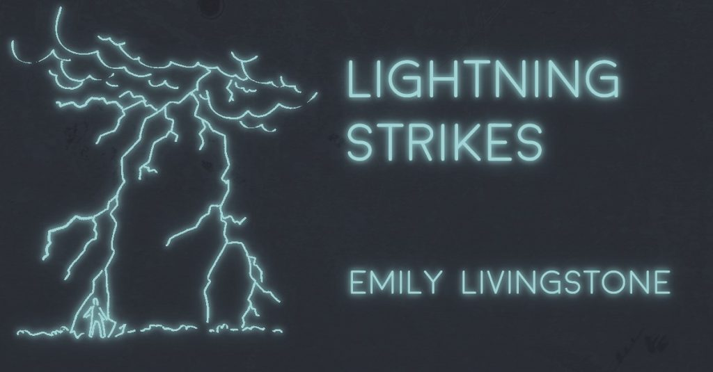 LIGHTNING STRIKES by Emily Livingstone