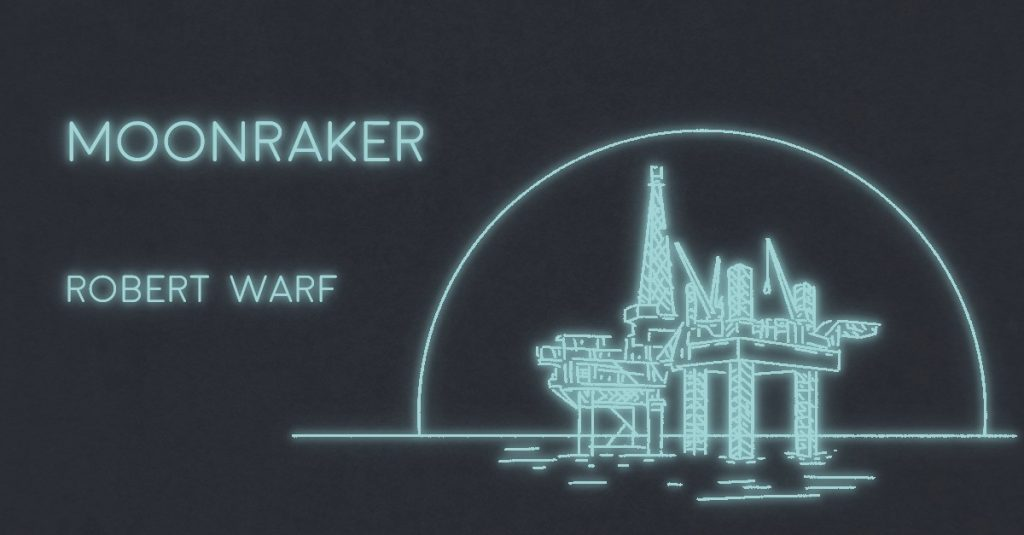 MOONRAKER by Robert Warf